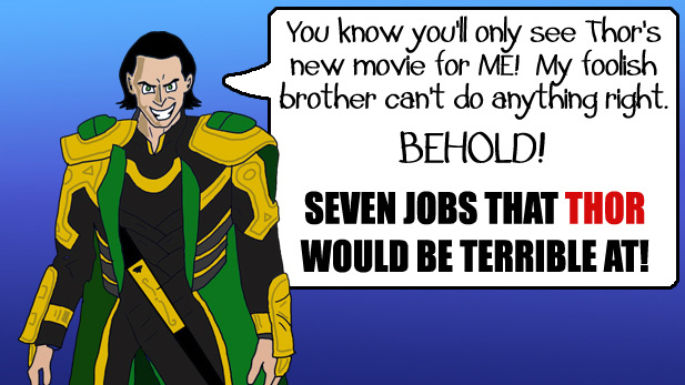 7 Jobs Thor Would Be Terrible At