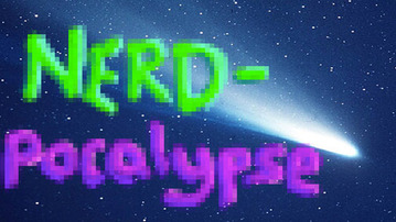 The 25 Signs of the Nerd-Pocalypse