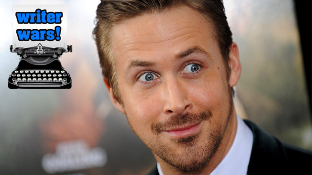 Ryan Gosling Loves Writer Wars (He Told Me So Himself)