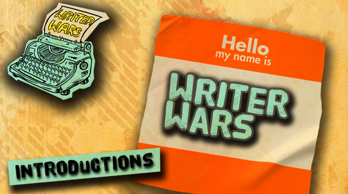 Writer Wars: Introductions