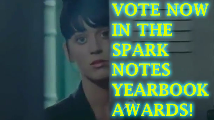 Teenage Dreams Will Be Made Tonight When Voting Ends for the SPARKNOTES YEARBOOK AWARDS!!!