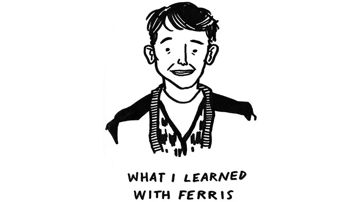 What I Learned from <i>Ferris Bueller's Day Off</i>