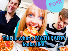 The Pros and Cons of Having a Math Party (Hint: There's Only One Con)