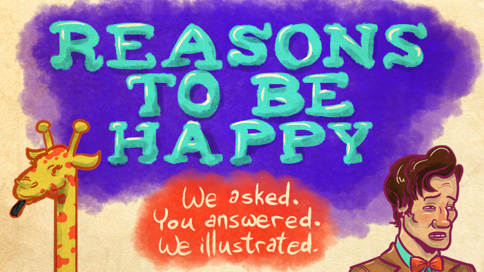 16 Brilliant Reasons to Be Happy (AKA the Only Slideshow You Will Ever Need)