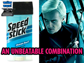 WANTED: Indestructible Deodorant And Draco Malfoy as My Forever Buddy