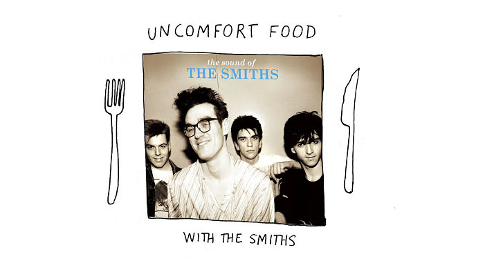 Uncomfort Food (with The Smiths)
