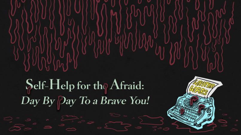 Writer Wars: <em>Self-Help for the Afraid</em>