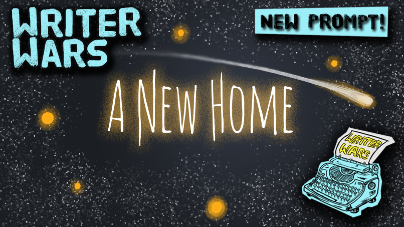 Writer Wars: A New Home