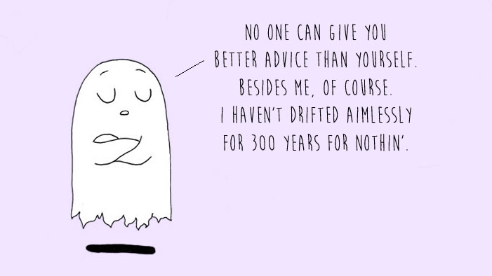 Ghosts Giving You Life Advice