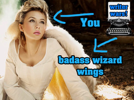 You Can FLY! And You're a Wizard. (That's Just How We Roll at Writer Wars.)