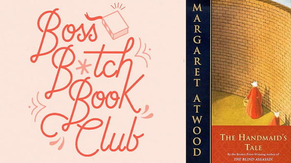 Boss B*tch Book Club: <i>The Handmaid's Tale</i>
