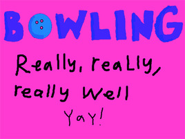 Megan's Life Lessons: How to Bowl Really, Really, Really Well