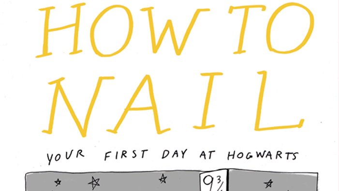How to Nail Your First Day at Hogwarts