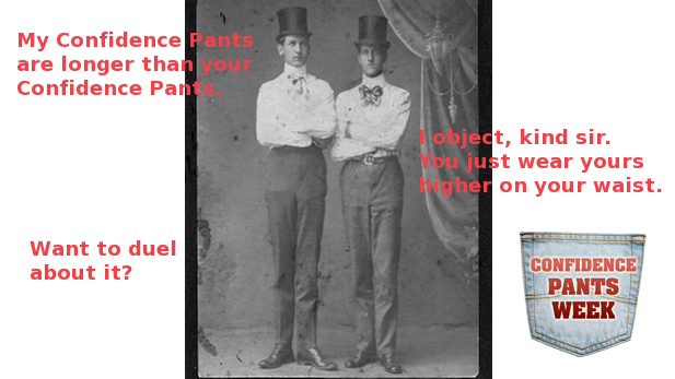 Confidence Pants Through the Ages