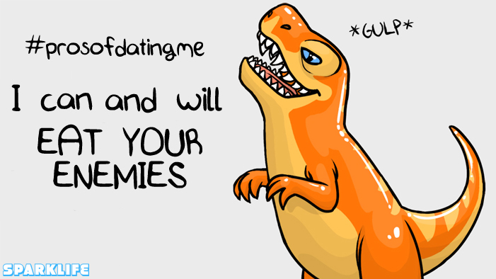 #PROSOFDATINGME-with DINOSAURS!