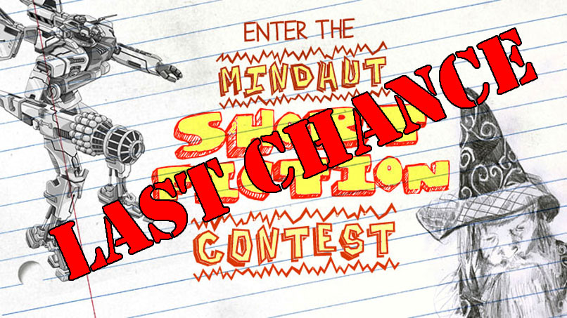 Today is the Day: Last Chance to Enter The Mindhut Short Fiction Contest!