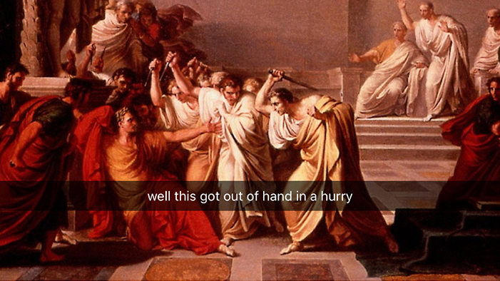 If Julius Caesar Had Snapchat