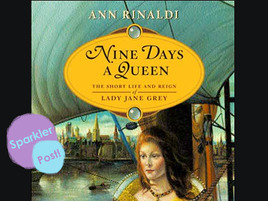 Nine Days a Queen: The Very Short Life and Reign of Lady Jane Grey