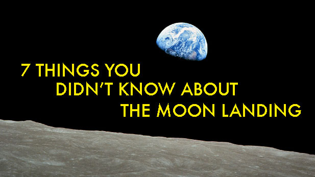 7 Things You Didn't Know About the First Moon Landing