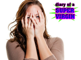 Diary of a Super Virgin: Part 2