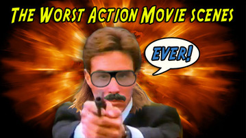 The Worst Action Movie Scenes Ever