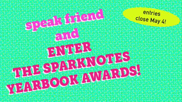 LAST CHANCE: Enter the SparkNotes Yearbook Awards NOW!